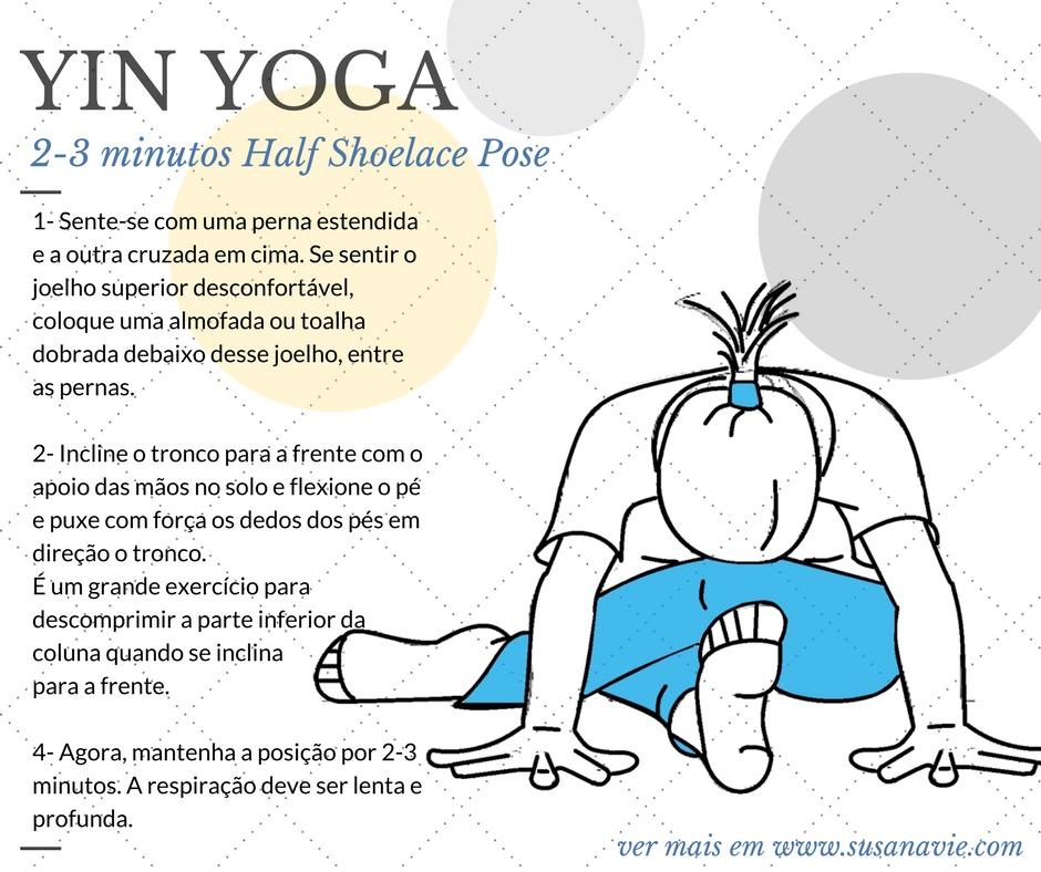 yin yoga, yoga, exercises, exercícios, técnicas, shoelace, half shoelace